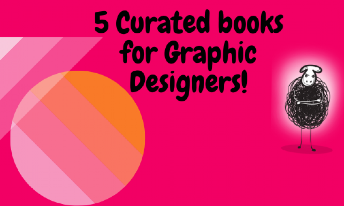 5 Curated Books for Graphic Designer