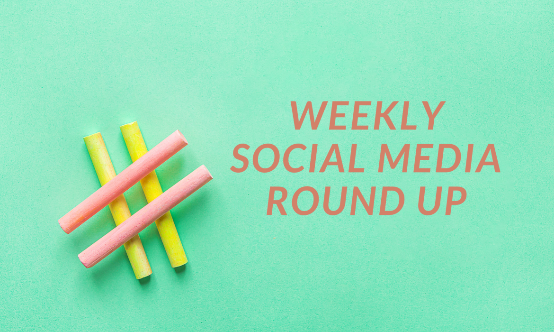 Weekly social media round up